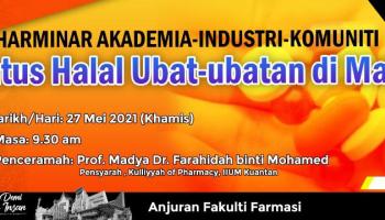 Pharminar – Akademia – Industri – Komuniti : 'Status Halal Ubat-Ubatan Di Malaysia'